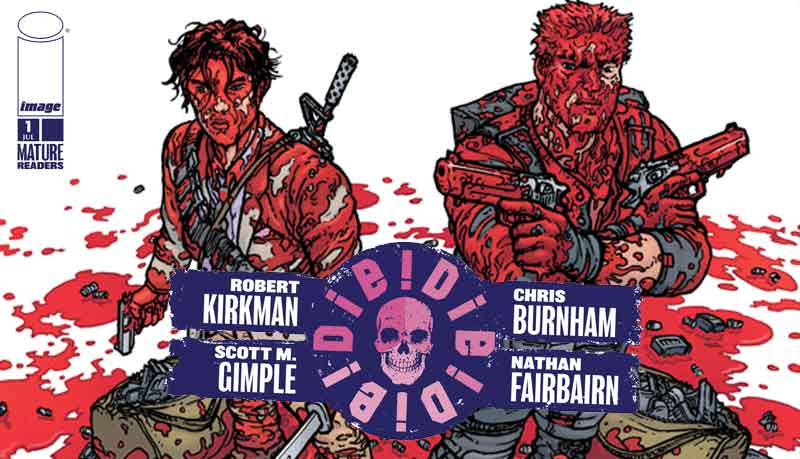 A new comic by Robert Kirkman from Image / Skybound: Die!Die!Die!