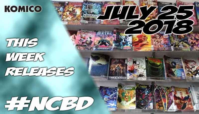 July 25th 2018 New Comics lineup