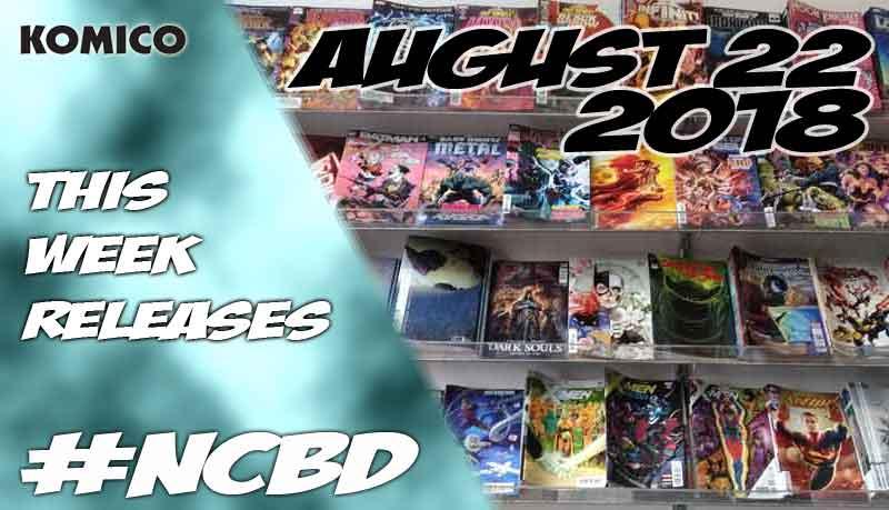 August 22 2018 New Comics lineup
