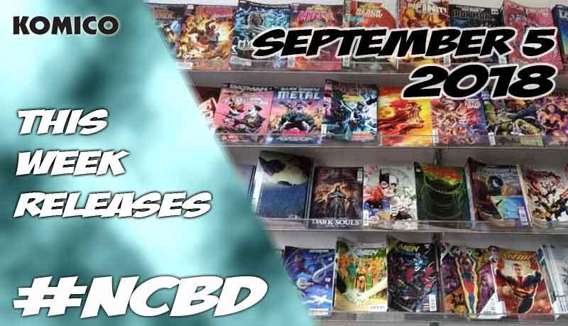 New comic books released on September 5 2018 - NCBD