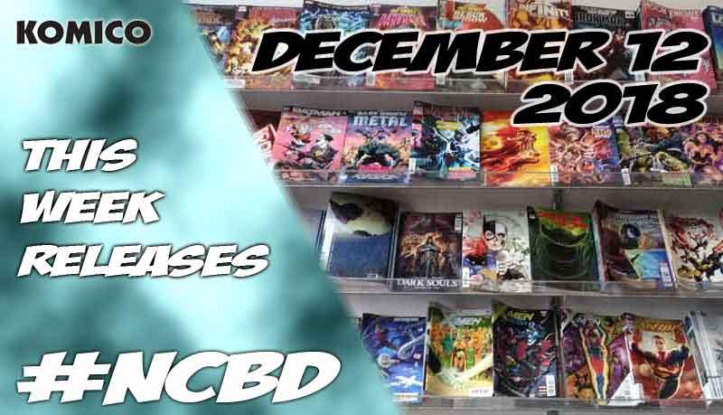 December 12 2018 New Comics lineup