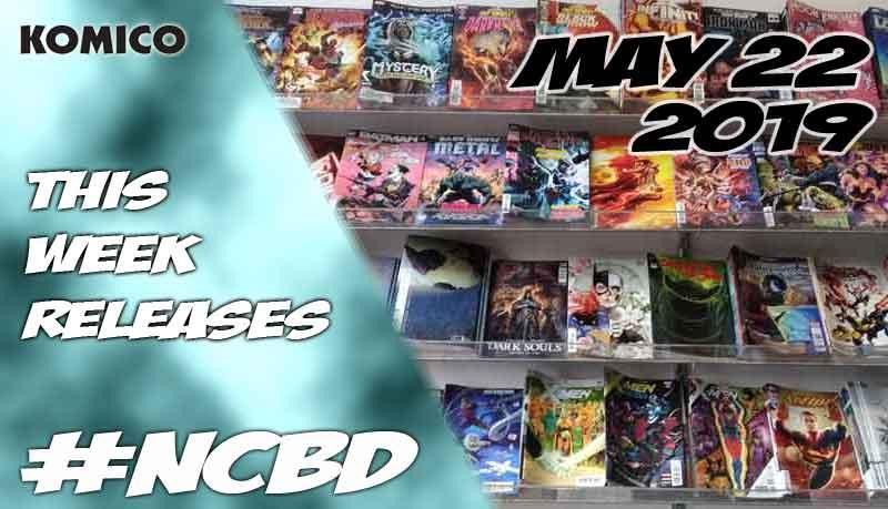 May 22 2019 New Comics lineup