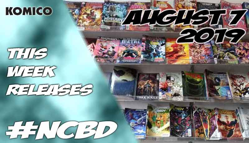 August 07 2019 New Comics lineup