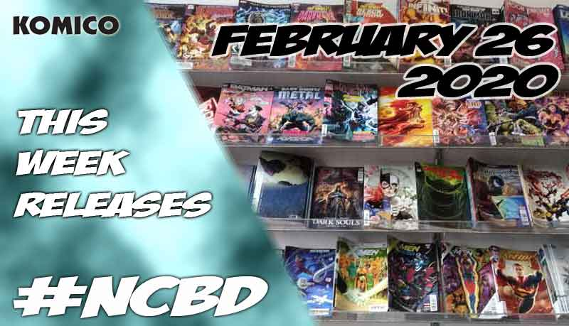 February 26 2020 New Comics lineup