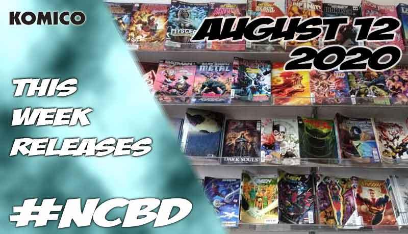 August 12 2020 New Comics lineup